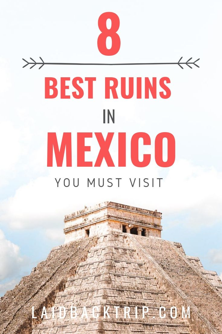 8 Best Ruins in Mexico