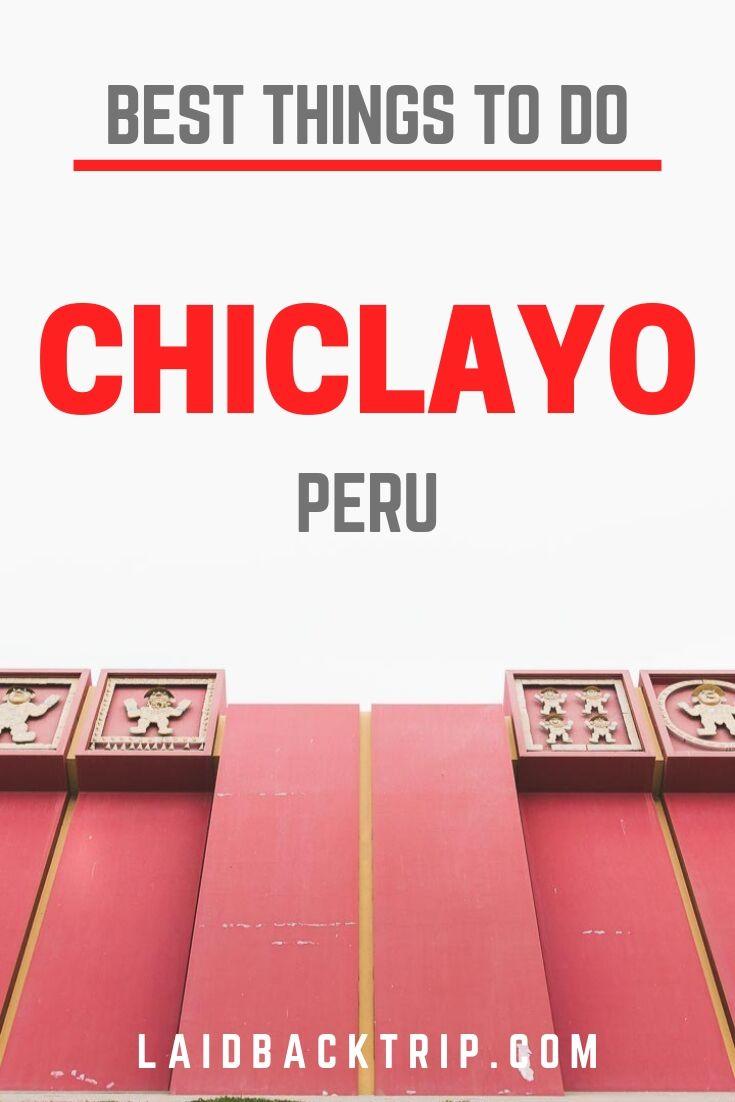 Chiclayo, Peru Travel Guide
