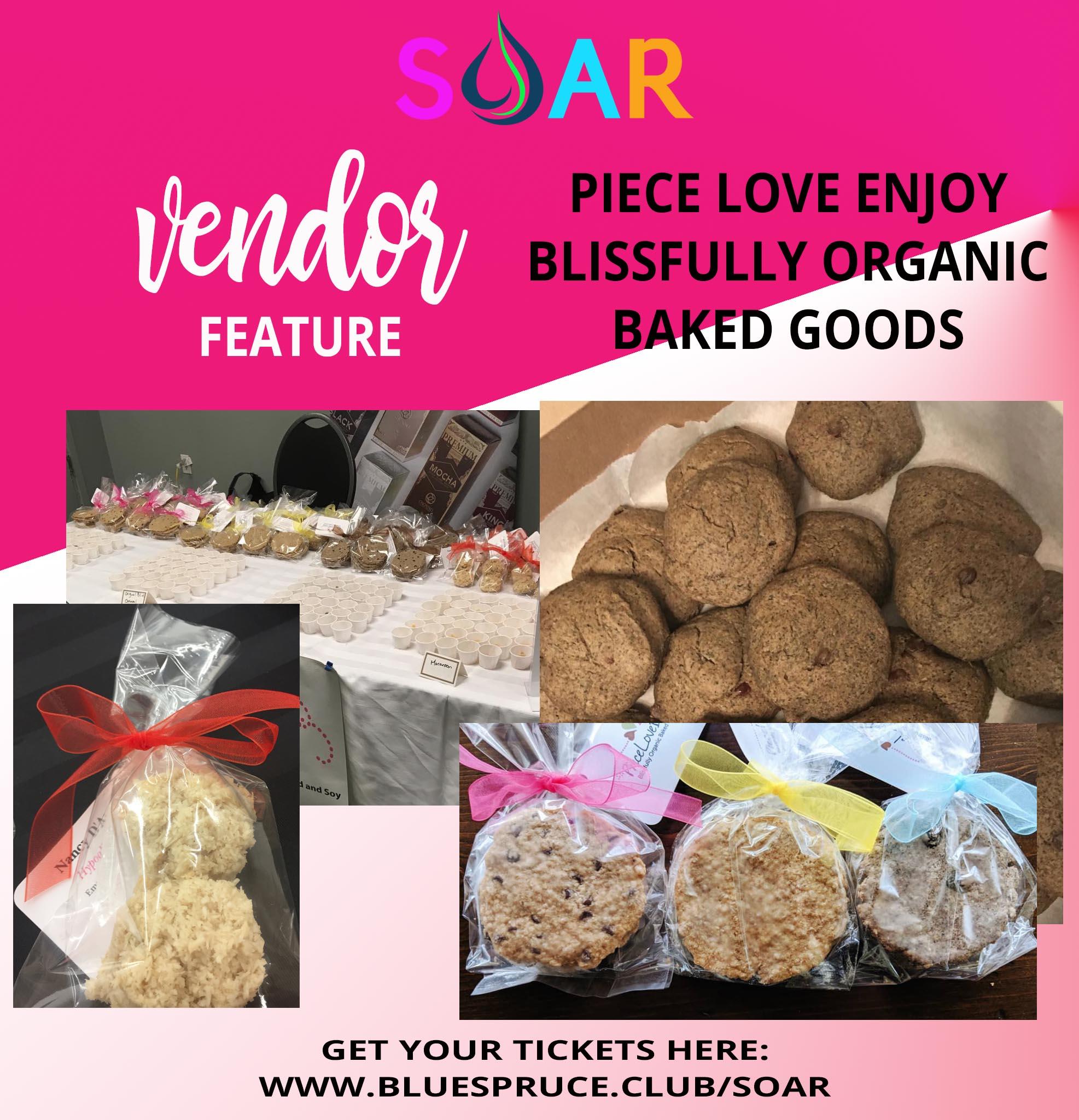 SOAR Vendor feature Piece Love Enjoy Blissfully Organic Baked Good_Nancy.jpg