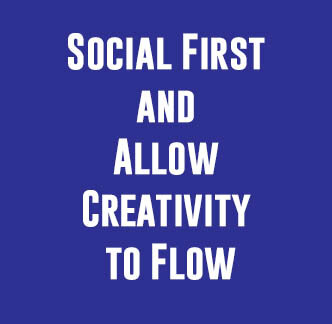 Social media content curation tip - social first and allow creativity to flow
