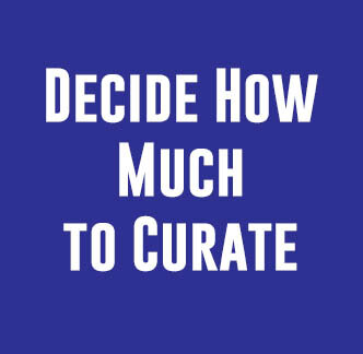 Social media content curation tip - decide how much to curate