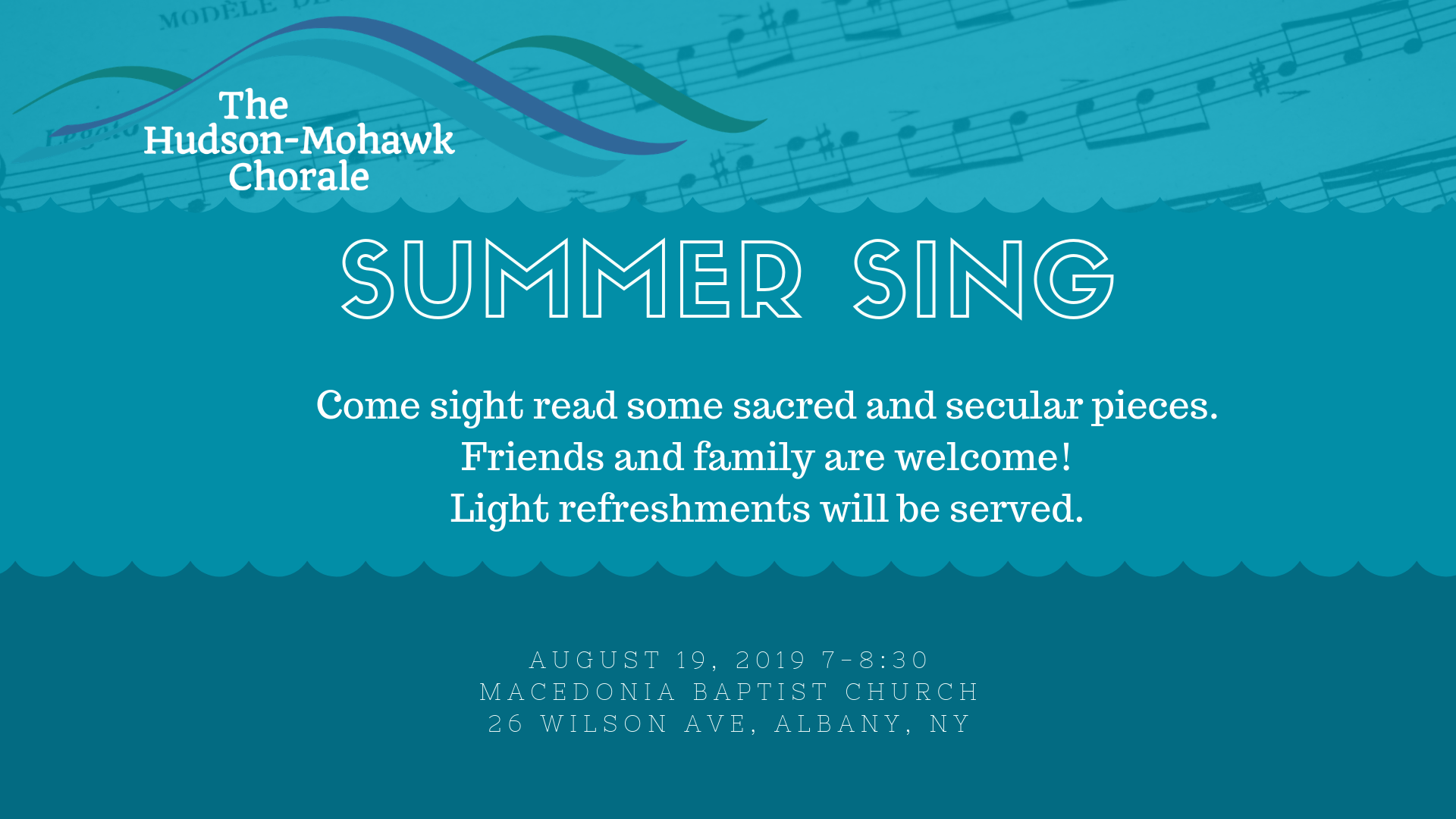 Summer Sing - Date: August 19, 2019 7:00 - 9:00 PMWhere: Macedonia Baptist Church26 Wilson Ave, Albany, NYRead through a number of pieces, some familiar and some not, both sacred and secular. Friends and family are also invited to come! Light refreshments will be served. Ample parking lot. Handicapped accessible.Please drop us a brief