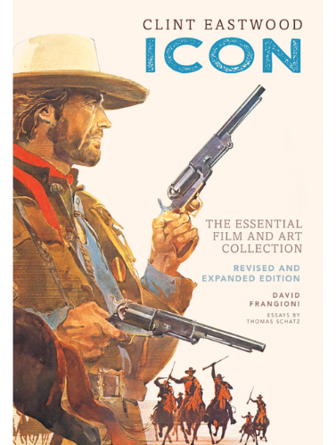 CLINT EASTWOOD: ICON  The Essential Collection: Revised and Expanded.  Hardcover copy signed by author, David Frangioni.