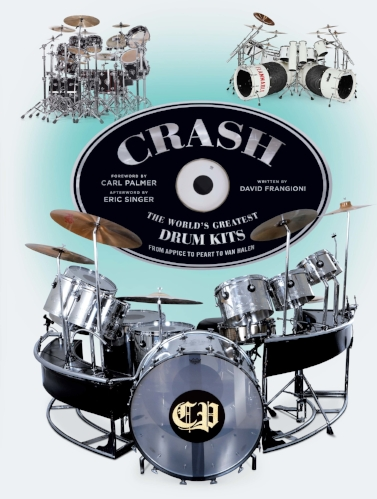 CRASH :  The World's Greatest Drum Kits From Appice to Peart to Van Halen.    Hardcover copy signed by author, David Frangioni.