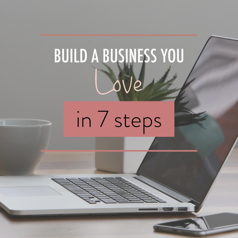 Build a Business You Love in 7 Steps - Stacy Kessler.001.jpeg
