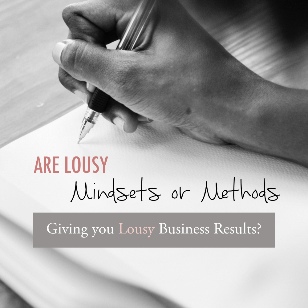 Are lousy mindsets or methods giving you lousy business results - stacy kessler square.jpeg