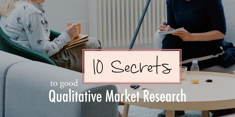 10 Secrets to good qualitative market research - stacy kessler wide.jpeg