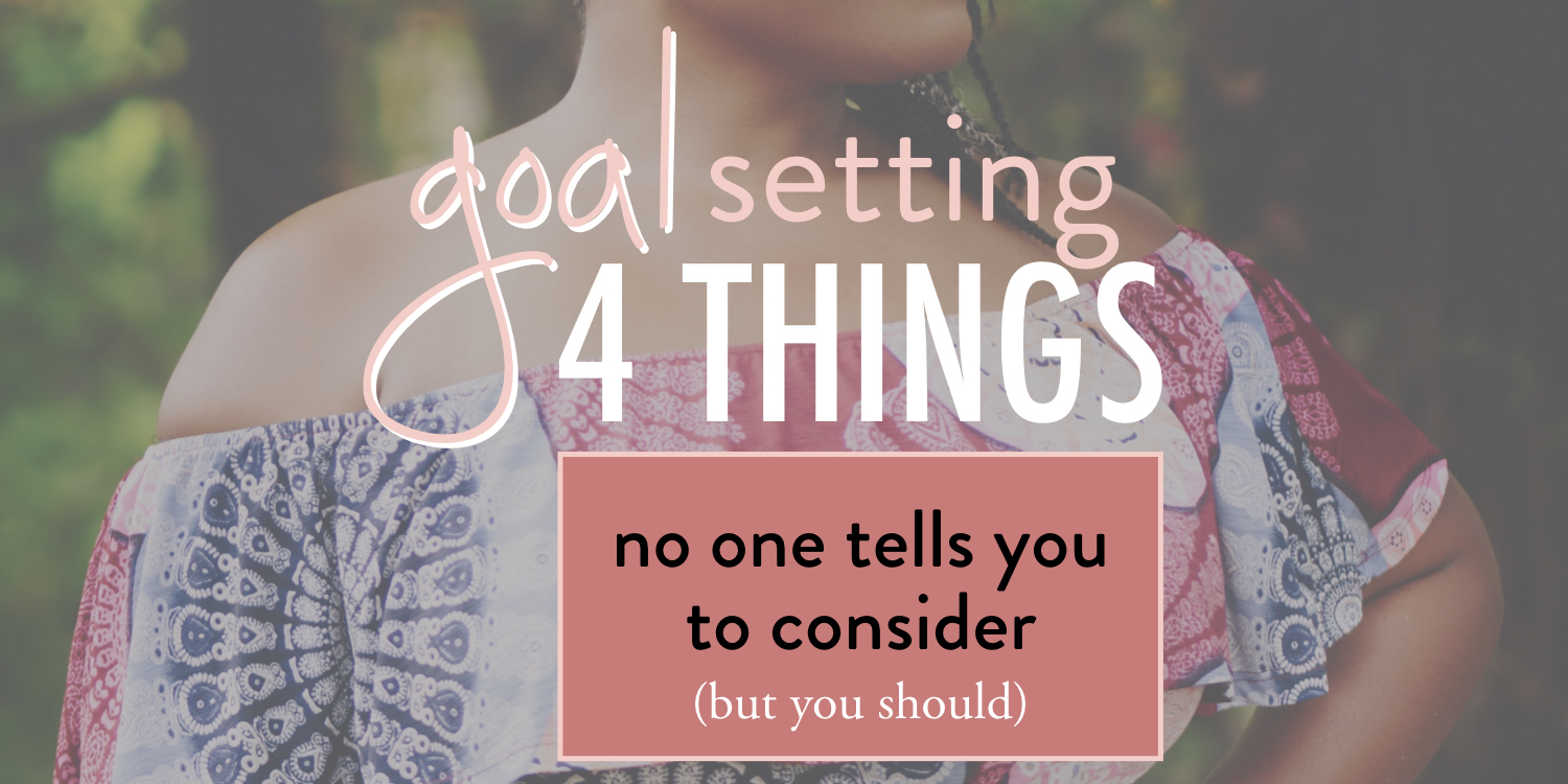 Goal Setting- 4 things no one tells you to consider but you should - stacy kessler wide.jpeg