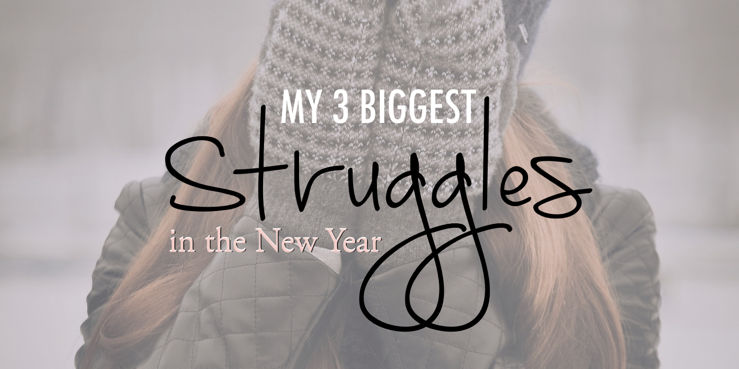 My 3 biggest struggles in the new year - stacy kessler - wide.jpeg