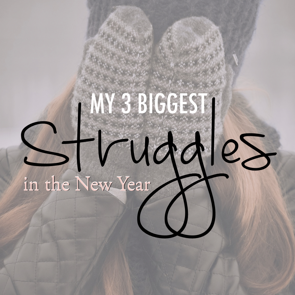 My 3 biggest struggles in the new year - stacy kessler - square.jpeg