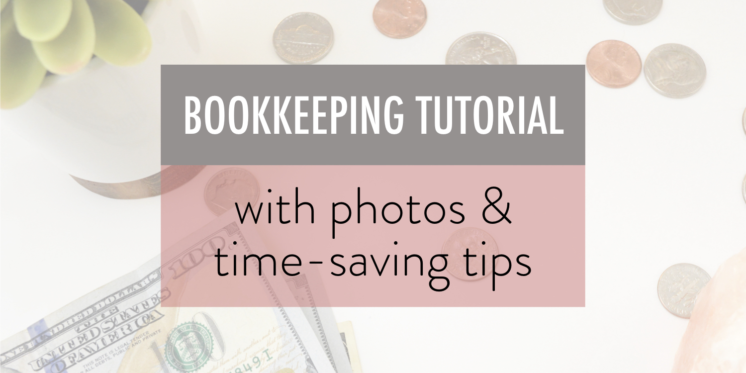 bookkeeping tutorial with photos and time saving tips - stacy kessler.001 copy.jpeg