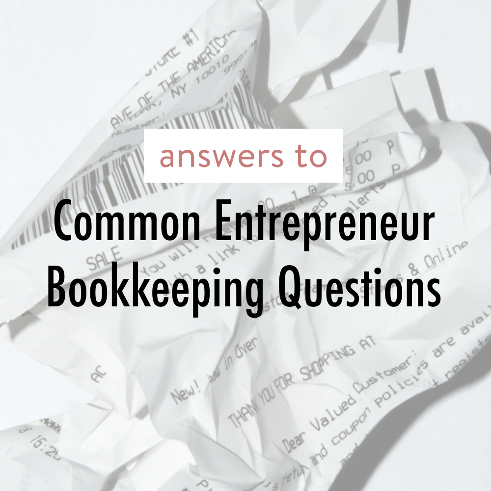 answers to common entrepreneur bookkeeping questions 1 - stacy kessler .jpeg