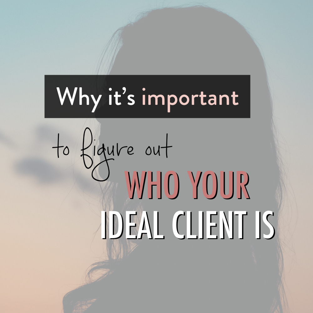 Why it's important to figure out who your ideal client is - stacy kessler.001 copy 2.jpeg