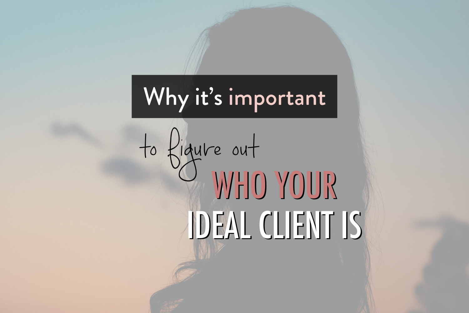 Why it's important to figure out who your ideal client is - stacy kessler.001 copy.jpeg