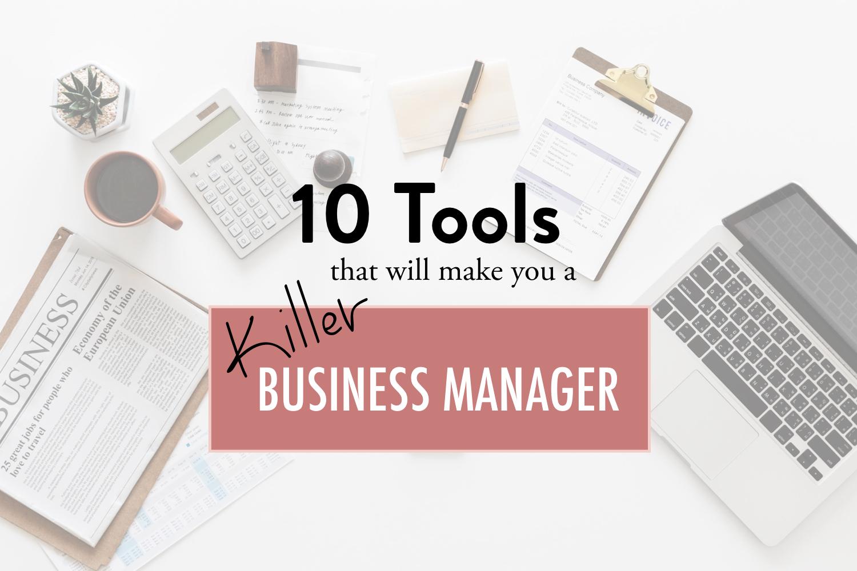 10 tools to make you a killer business manager - stacy kessler.jpeg