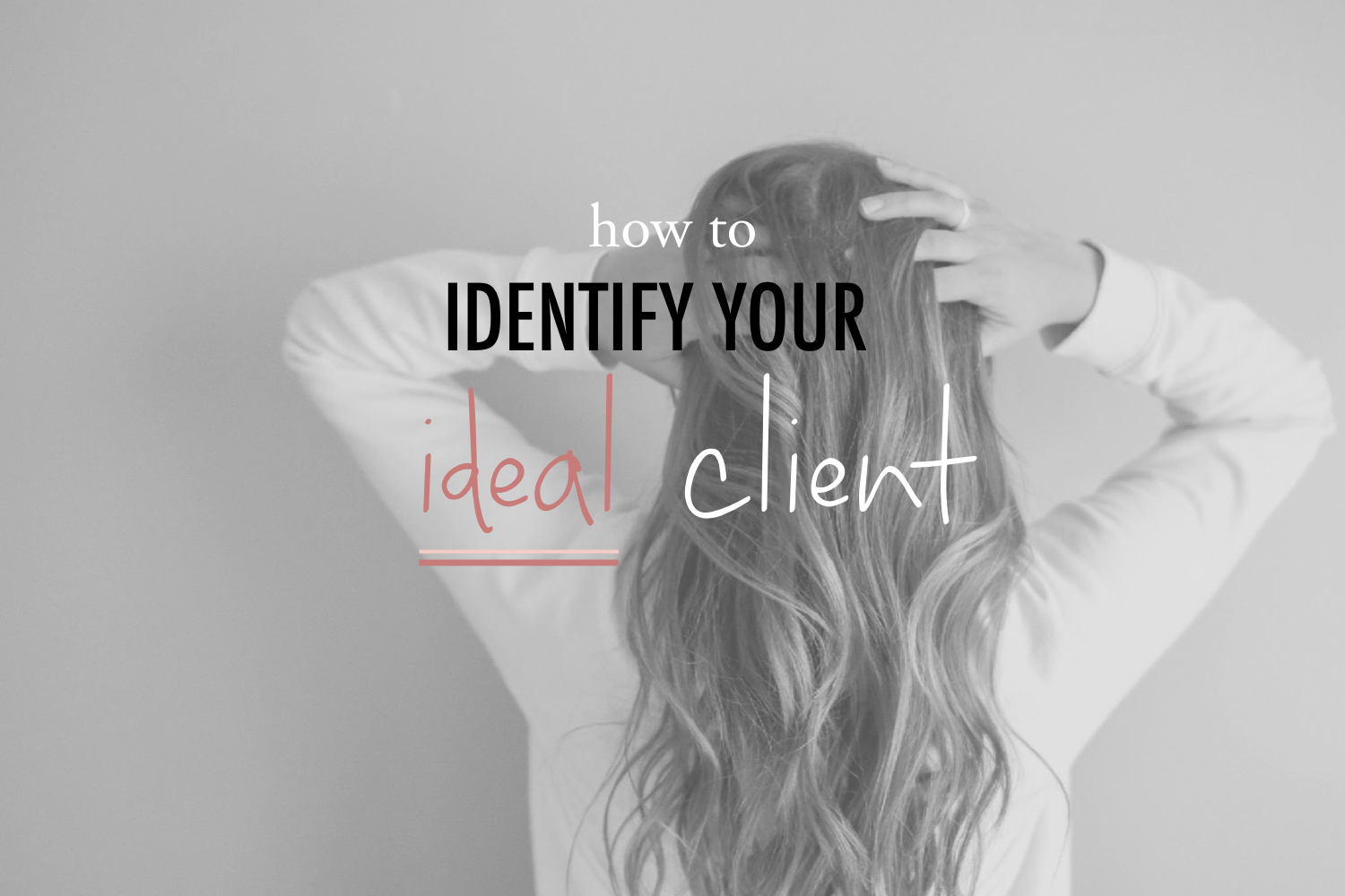 how to identify your ideal client - stacy kessler.001.jpeg