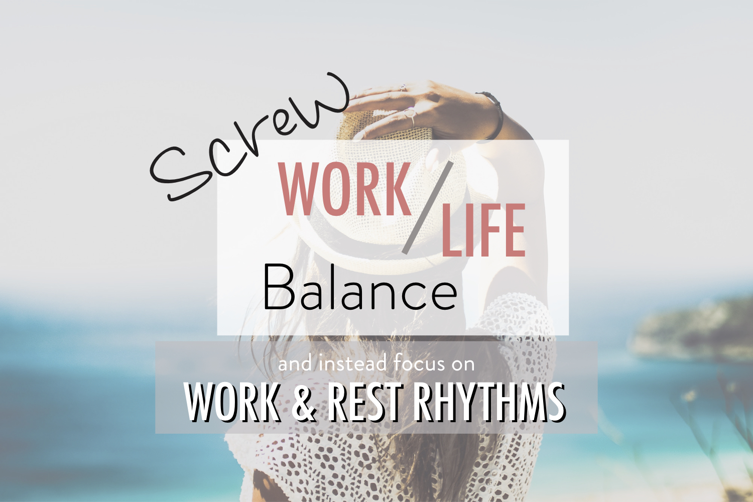 Screw Work Life Balance - Stacy Kessler wide.jpeg.001.jpeg