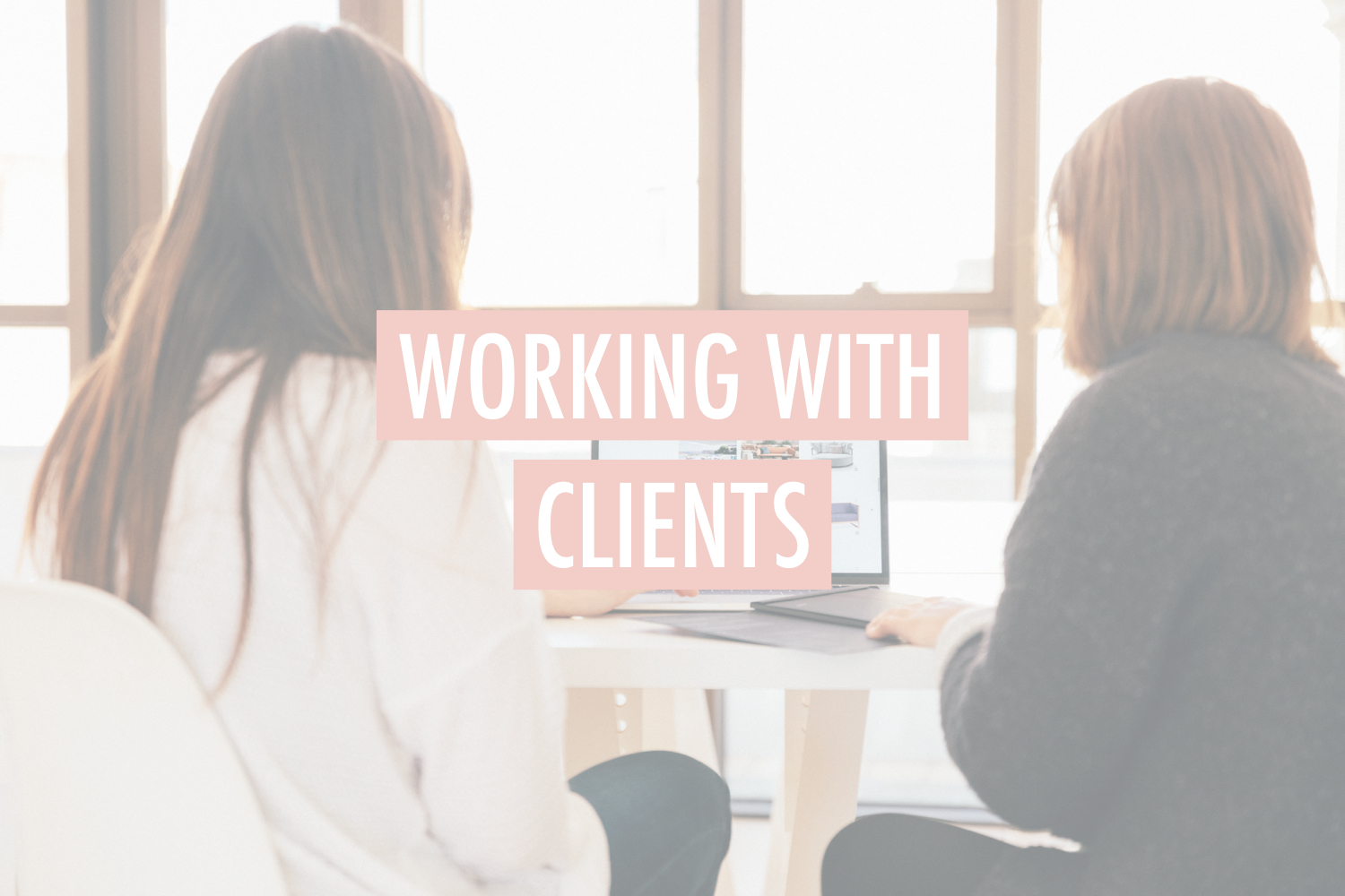 Working with clients - stacy kessler