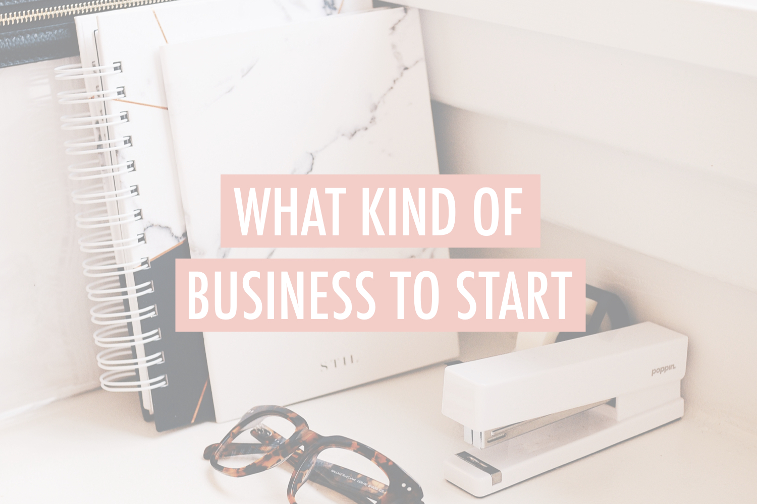type of business to start  - stacy kessler