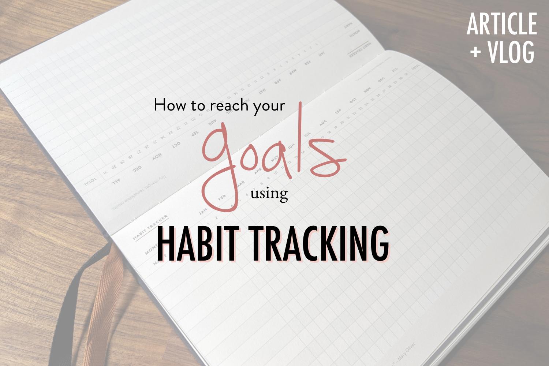 How Habit Tracking is Helping me Reach my Goals - stacykessler.001.jpeg