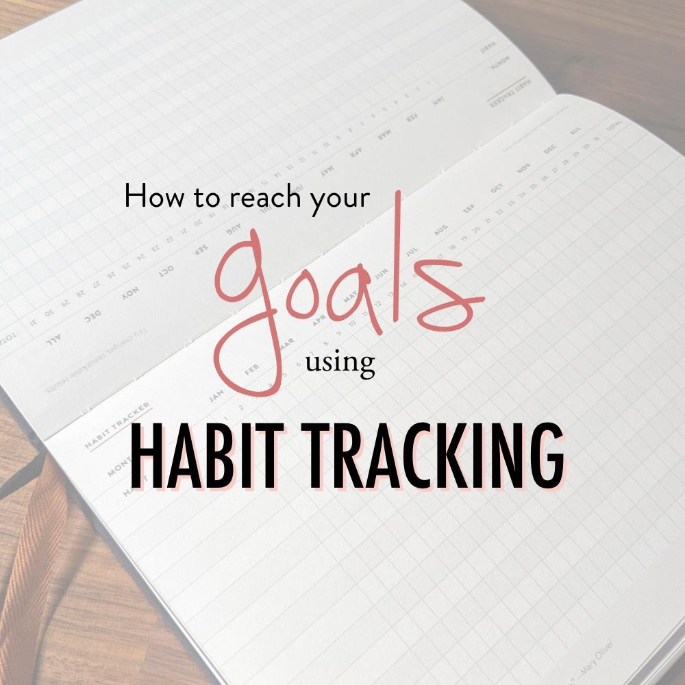 reaching+goals+habit+tracking+-+stacy+kessler.001.jpeg.001+copy.jpeg.001.jpg