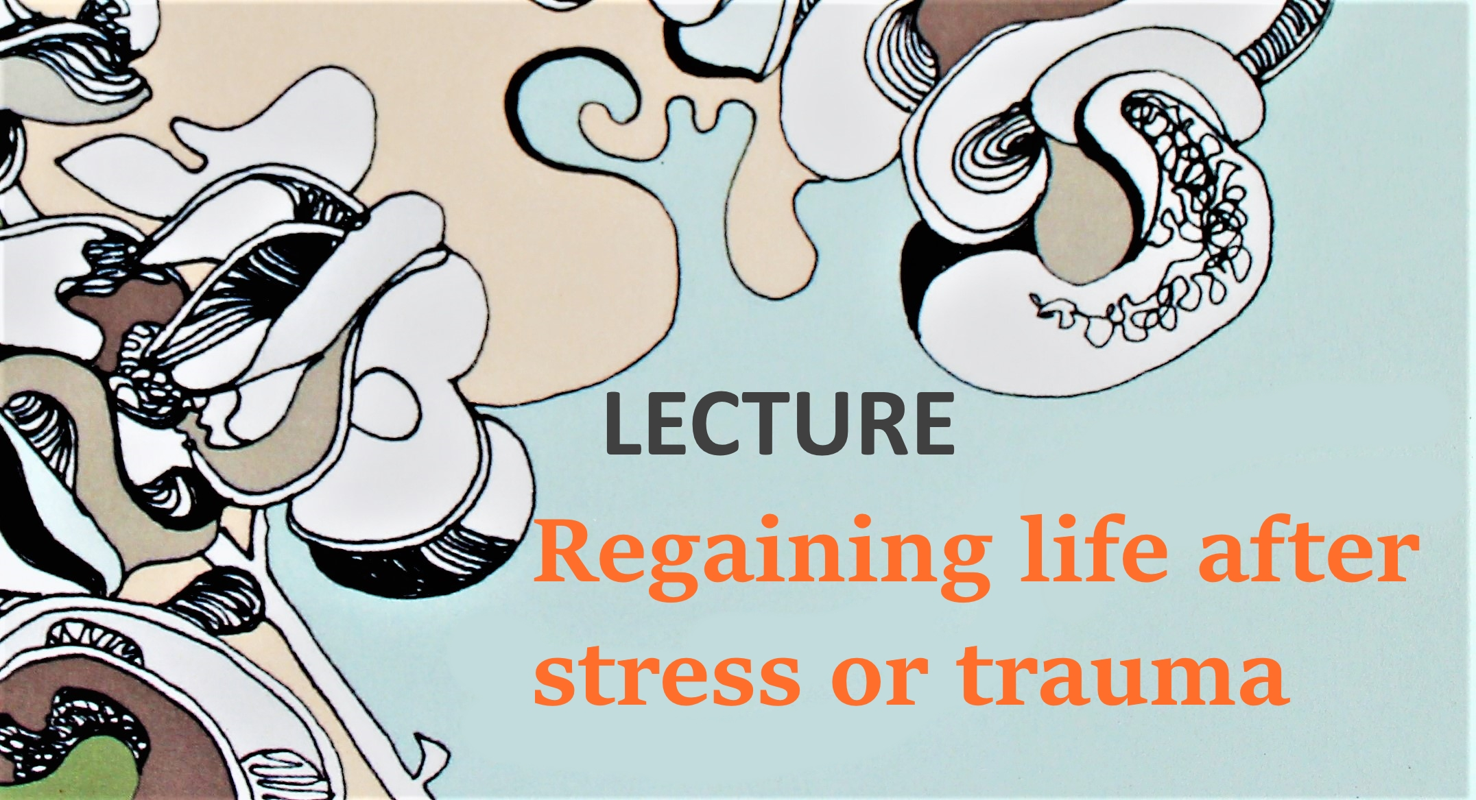 Stress and trauma remain in our body, influencing our brain and mind. It changes our being and withholds us to live fully.   The interactive lecture will give more insight into how chronic stress and trauma  impact our physiological, neurological and biological systems , and how we can  reverse these consequences .