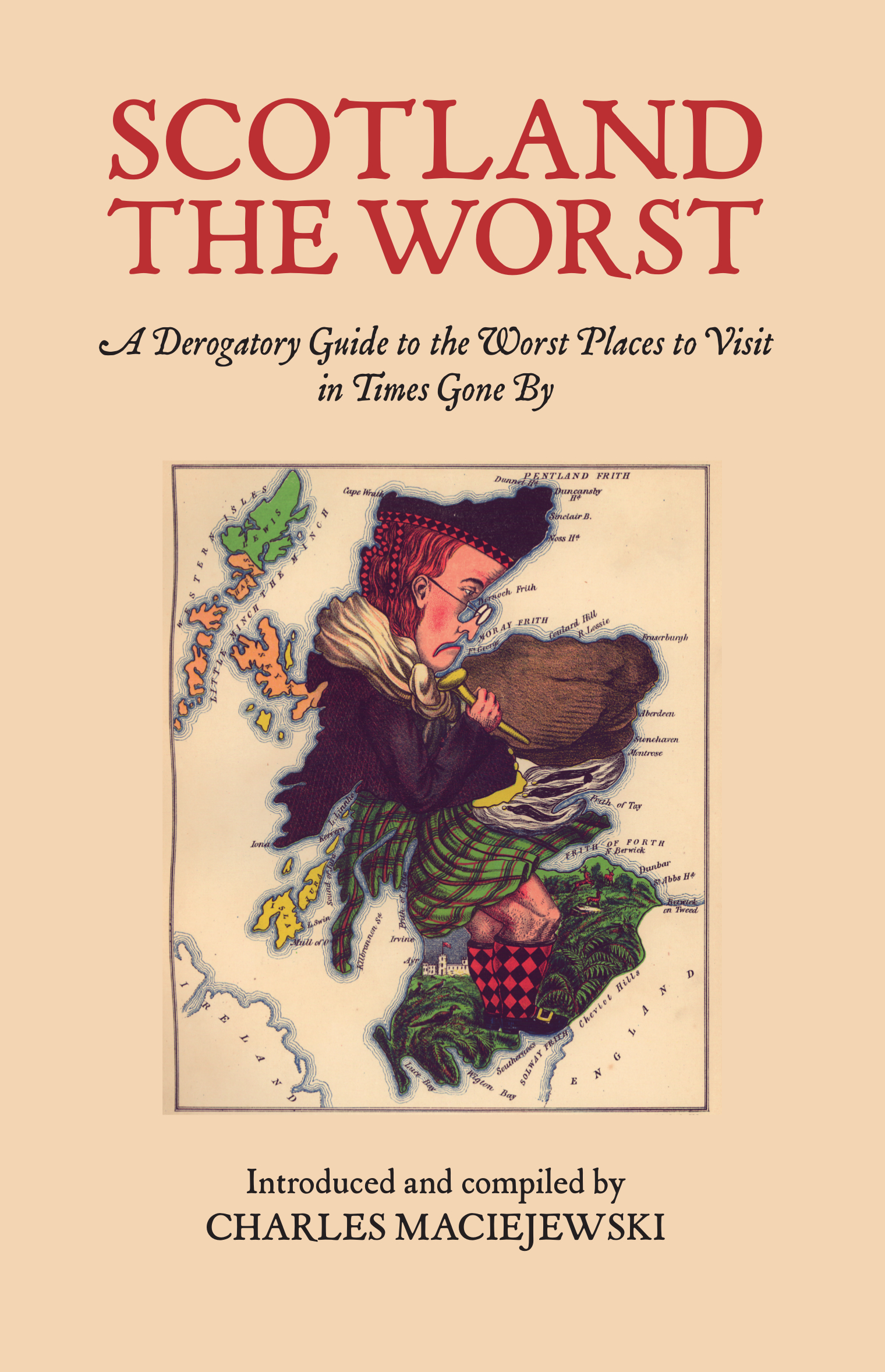 Scotland the Worst Charles Maciejewski 9781912147922 Luath Press.jpg