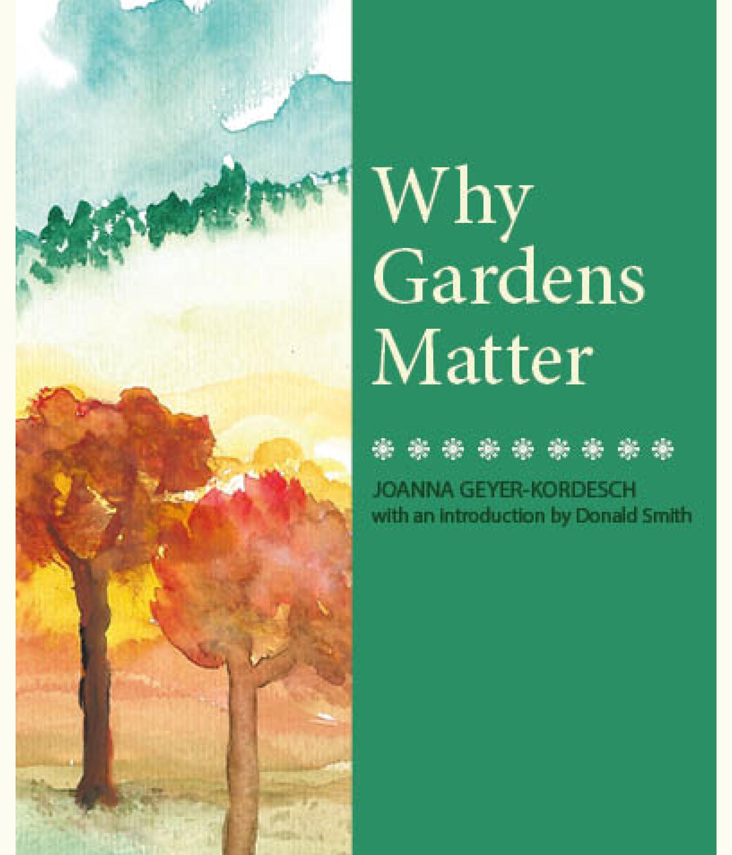 Why Gardens Matter Joanna Geyer-Kordesch 9781912147946 Luath Press.png