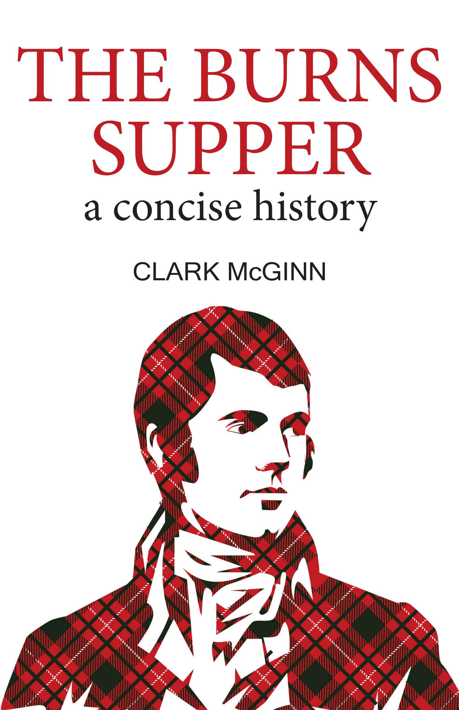 The Burns Supper A Concise History Clark McGinn 9781912147830 Luath Press.jpg