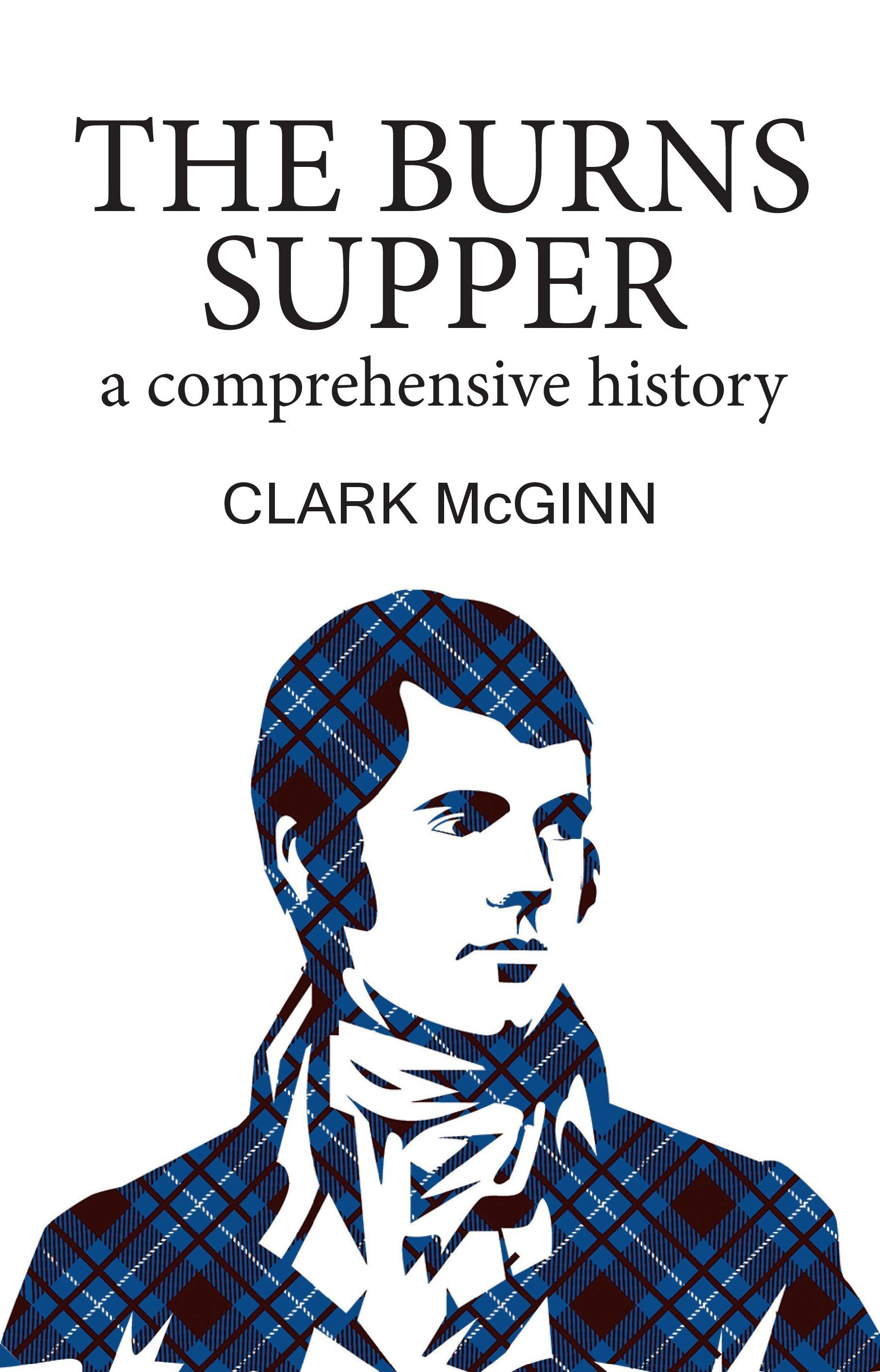 The Burns Supper A Comprehensive History 9781912147786 Luath Press.jpg