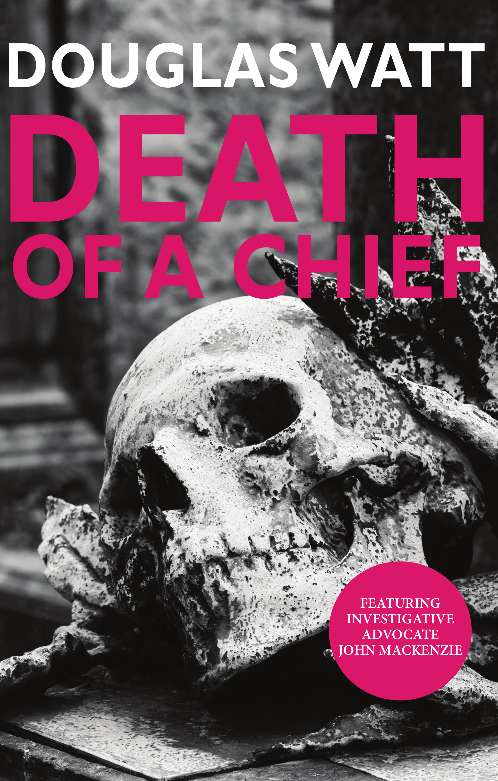 Death of a Chief John MacKenzie Douglas Watt 9781913025274 Luath Press.jpg