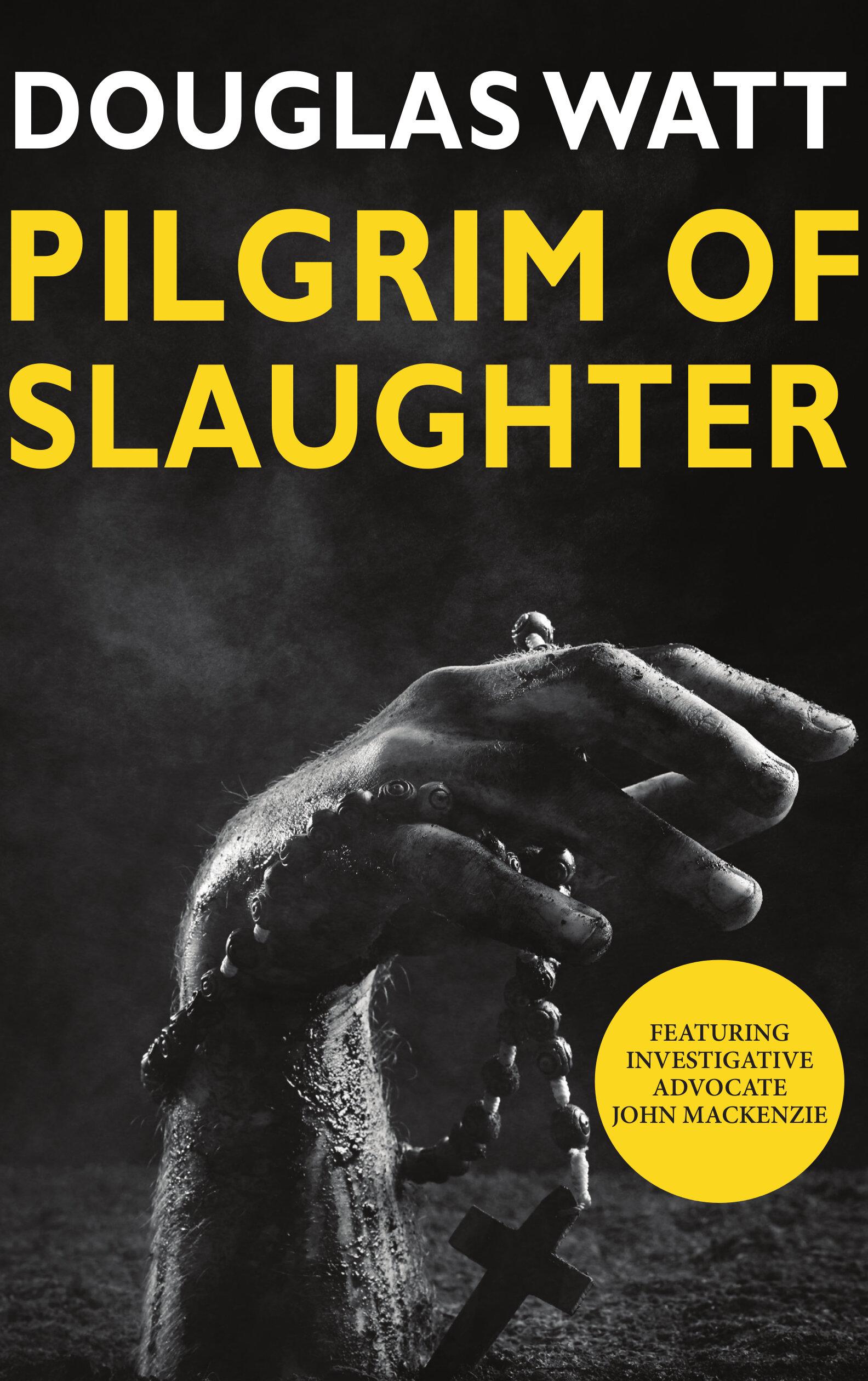 Pilgrim of Slaughter Douglas Watt 9781913025298 Luath Press.jpg