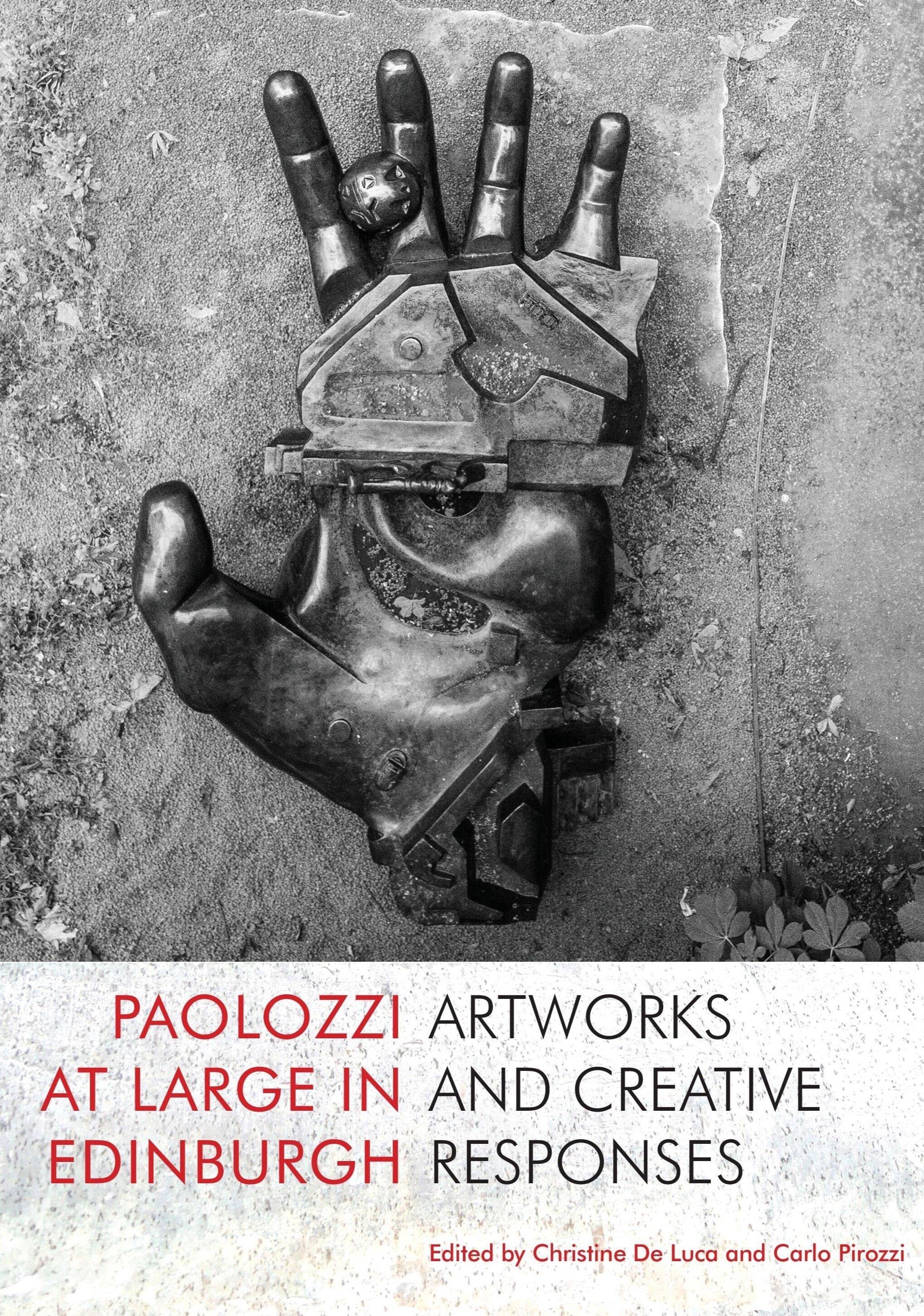 Paolozzi+at+Large+in+Edinburgh+Christine+de+Luca+and+Carlo+Pirozzi+9781912147885+Luath+Press.jpg