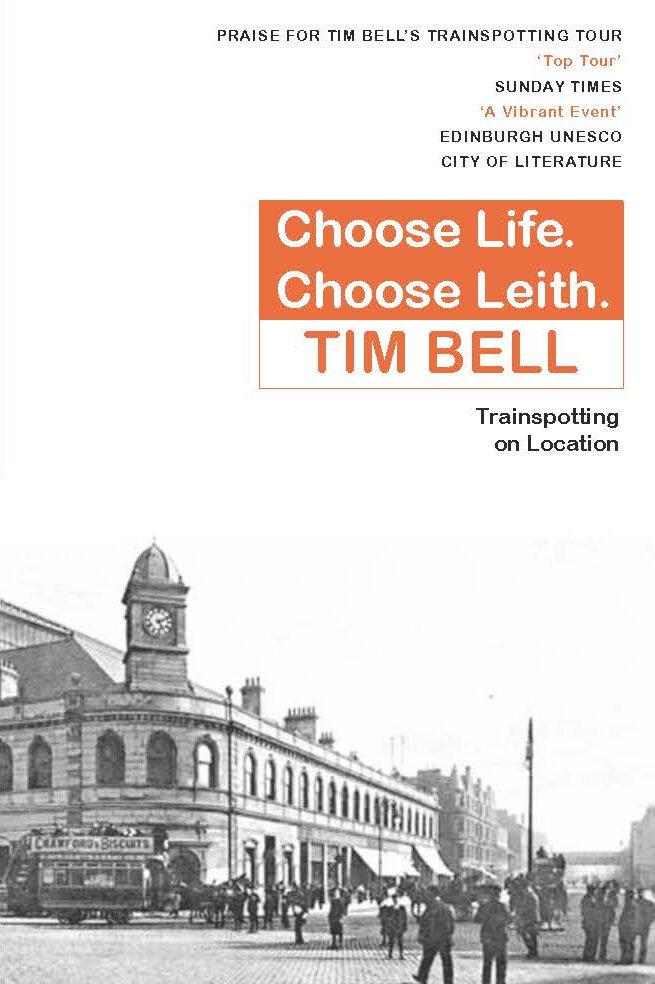 Choose Life Choose Leith Tim Bell 9781912147656 Luath Press.jpg