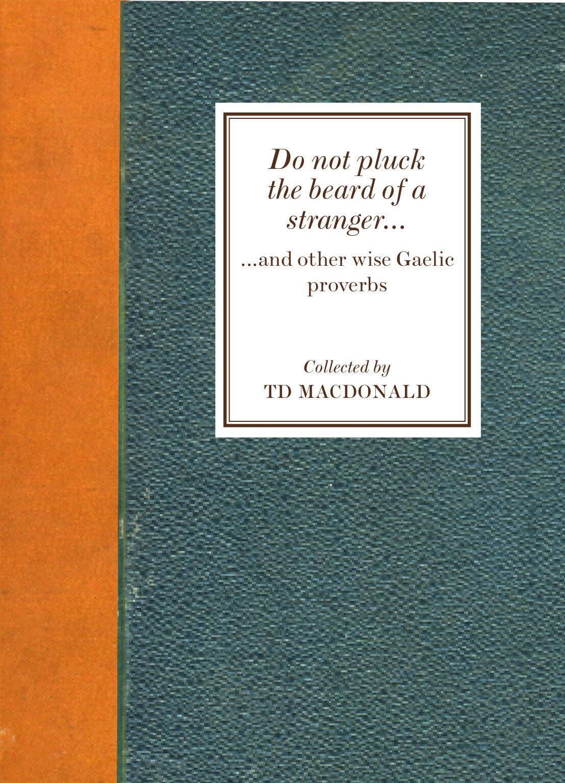 Do not pluck the beard of a stranger TD Macdonald 9781910745403 Luath Press.jpg