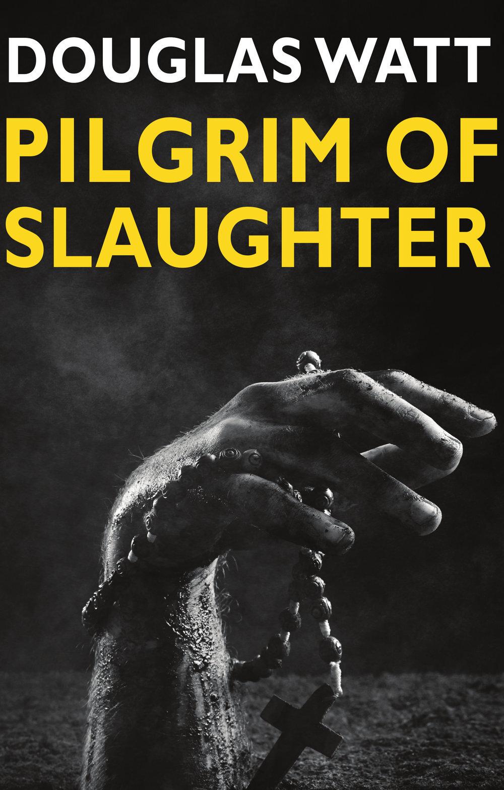 Pilgrim+of+Slaughter+reprint Luath Press.jpg
