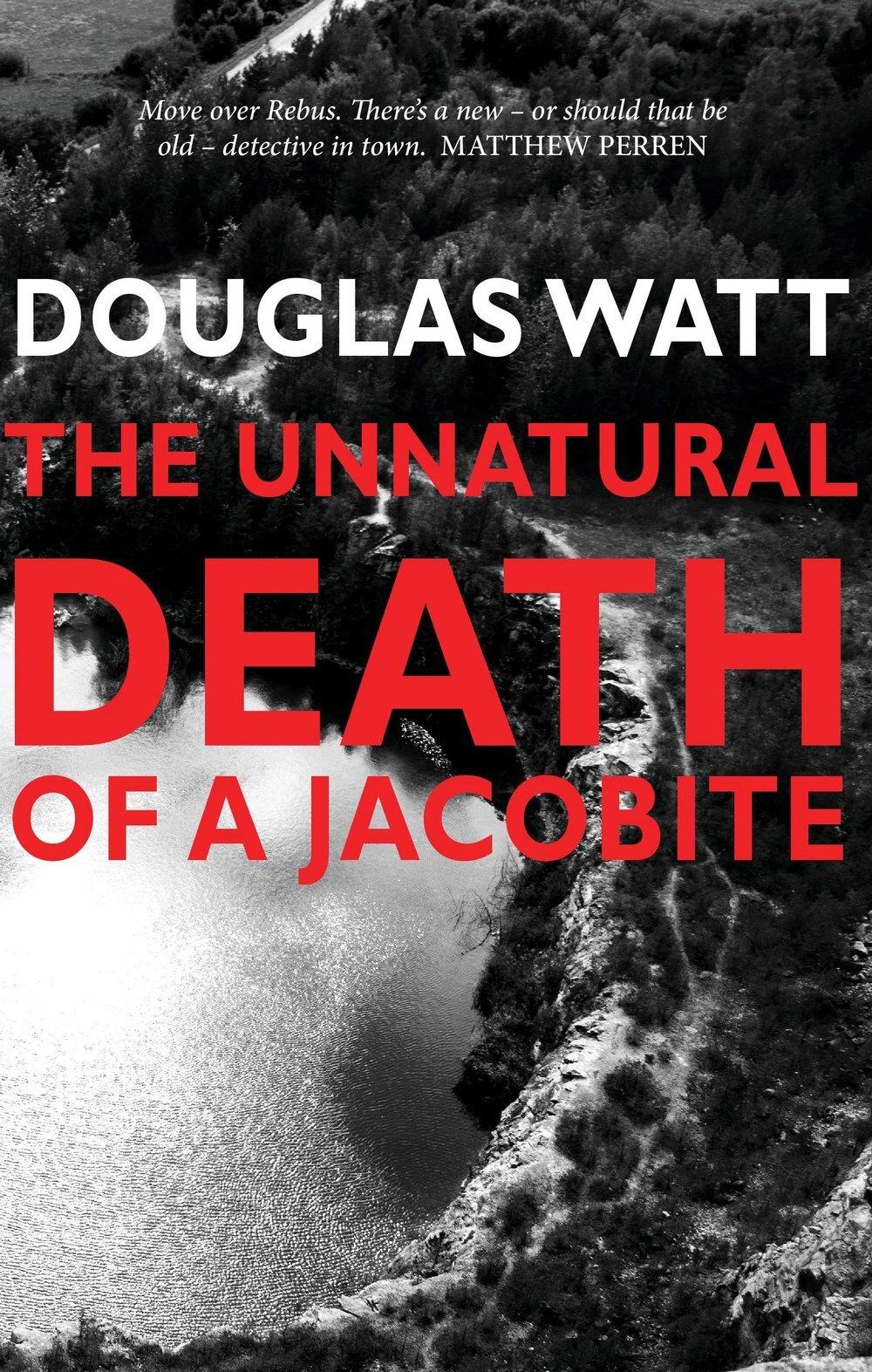 The+Unnatural+Death+of+a+Jacobite+Douglas+Watt+Luath+Press+9781912147618.jpg