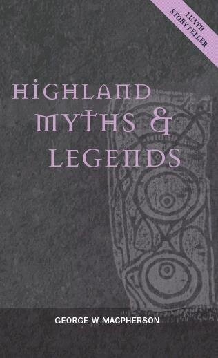 Highland+Myths+and+Legends New Edition Luath Press.jpg