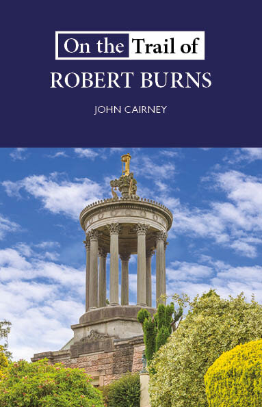 On+the+Trail+of+Robert+Burns+John+Cairney+9781913025120+Luath+Press.jpg