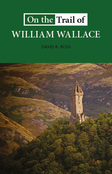 On+the+Trail+of+William+Wallace+David+R+Ross+9781913025168+Luath+Press.jpg