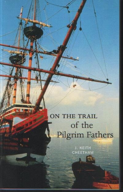 On the Trail of The+Pilgrim+Fathers Luath Press.jpg