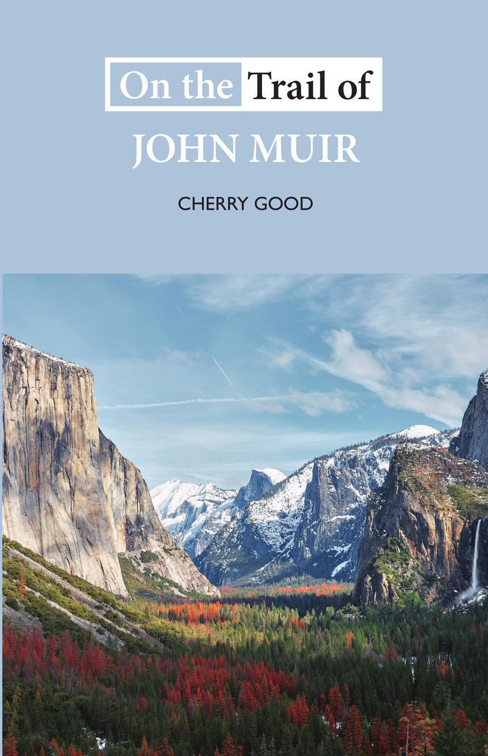 On+the+Trail+of+John+Muir+Cherry+Good+9781913025106+Luath+Press.jpg