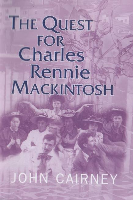 The Quest for Charles Rennie Mackintosh Luath Press.jpg