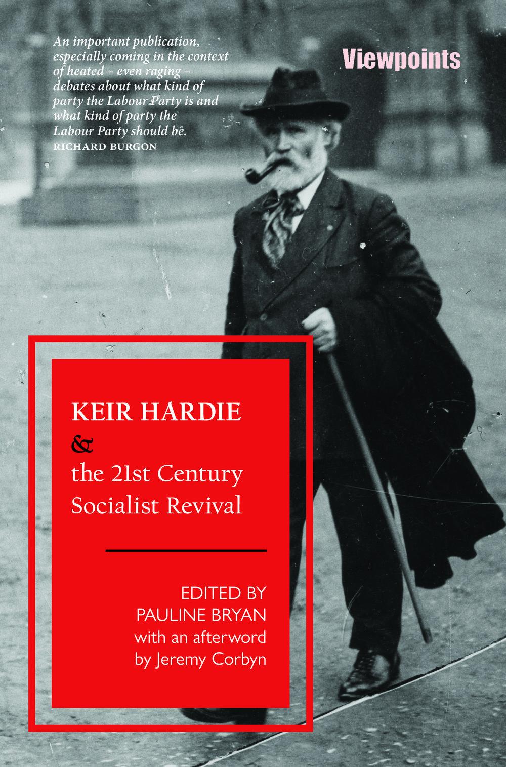 Keir Hardie and the 21st Century Socialist Revivial Pauline Bryan 9781913025038 Luath Press.jpg