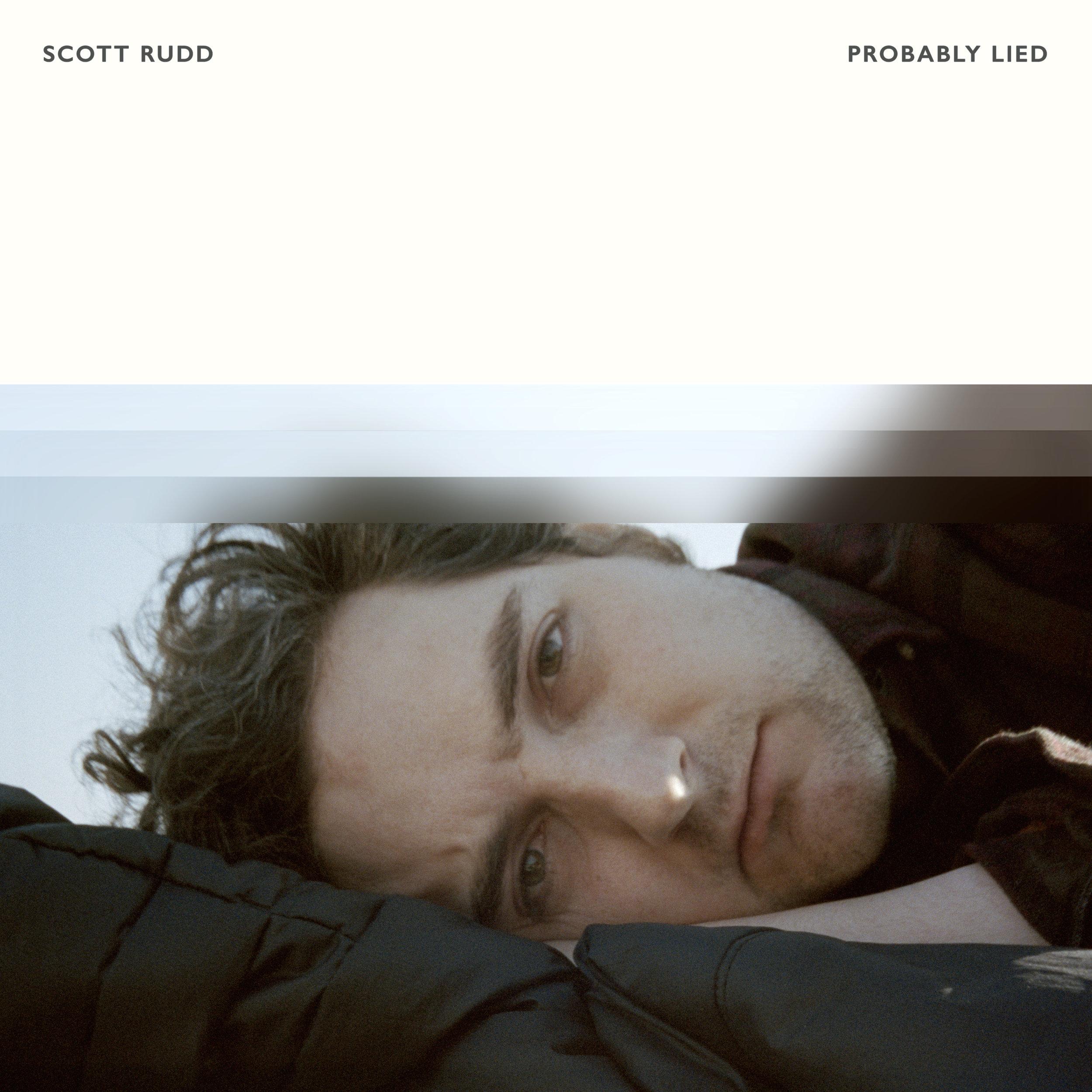 Scott Rudd - Probably Lied