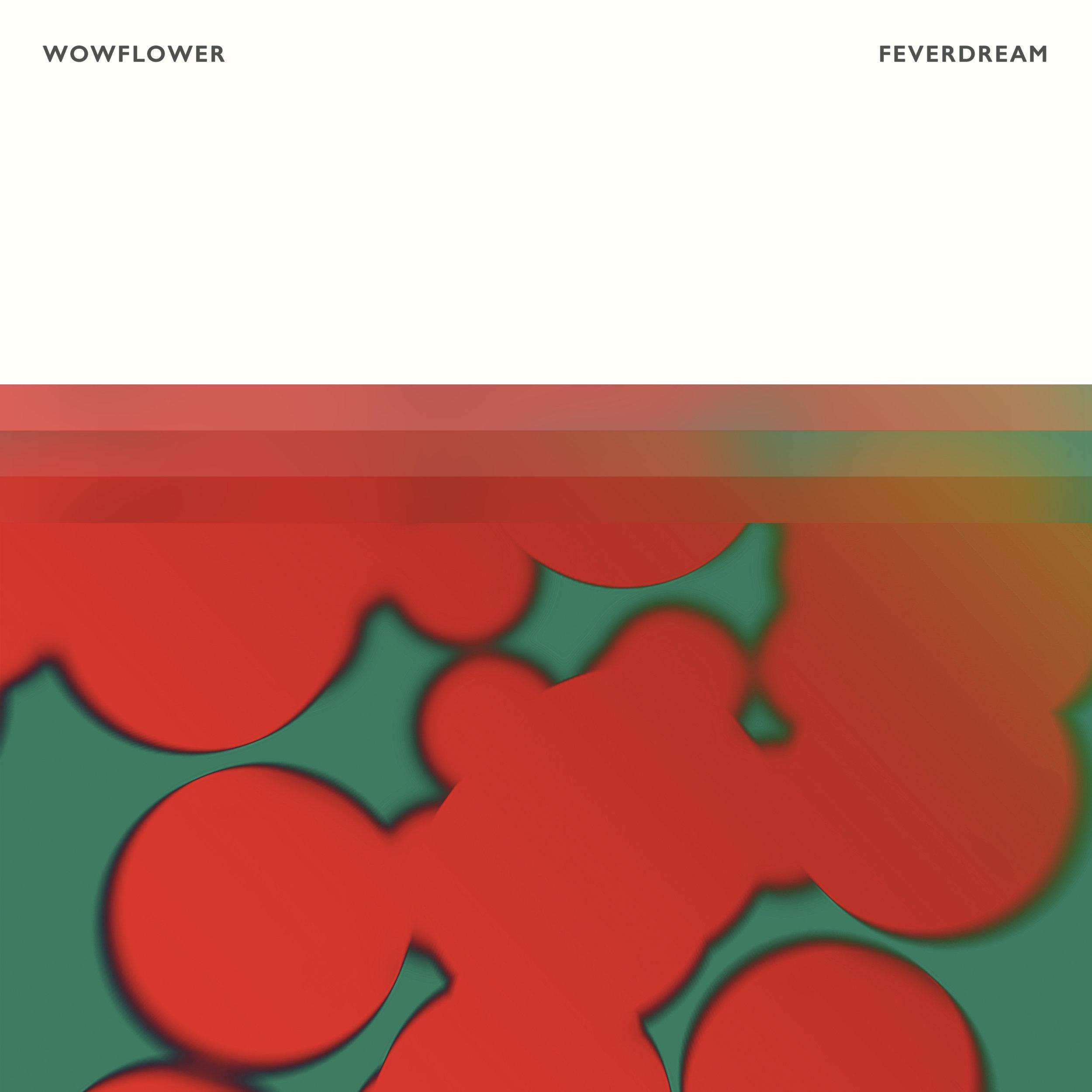 wowflower - feverdream