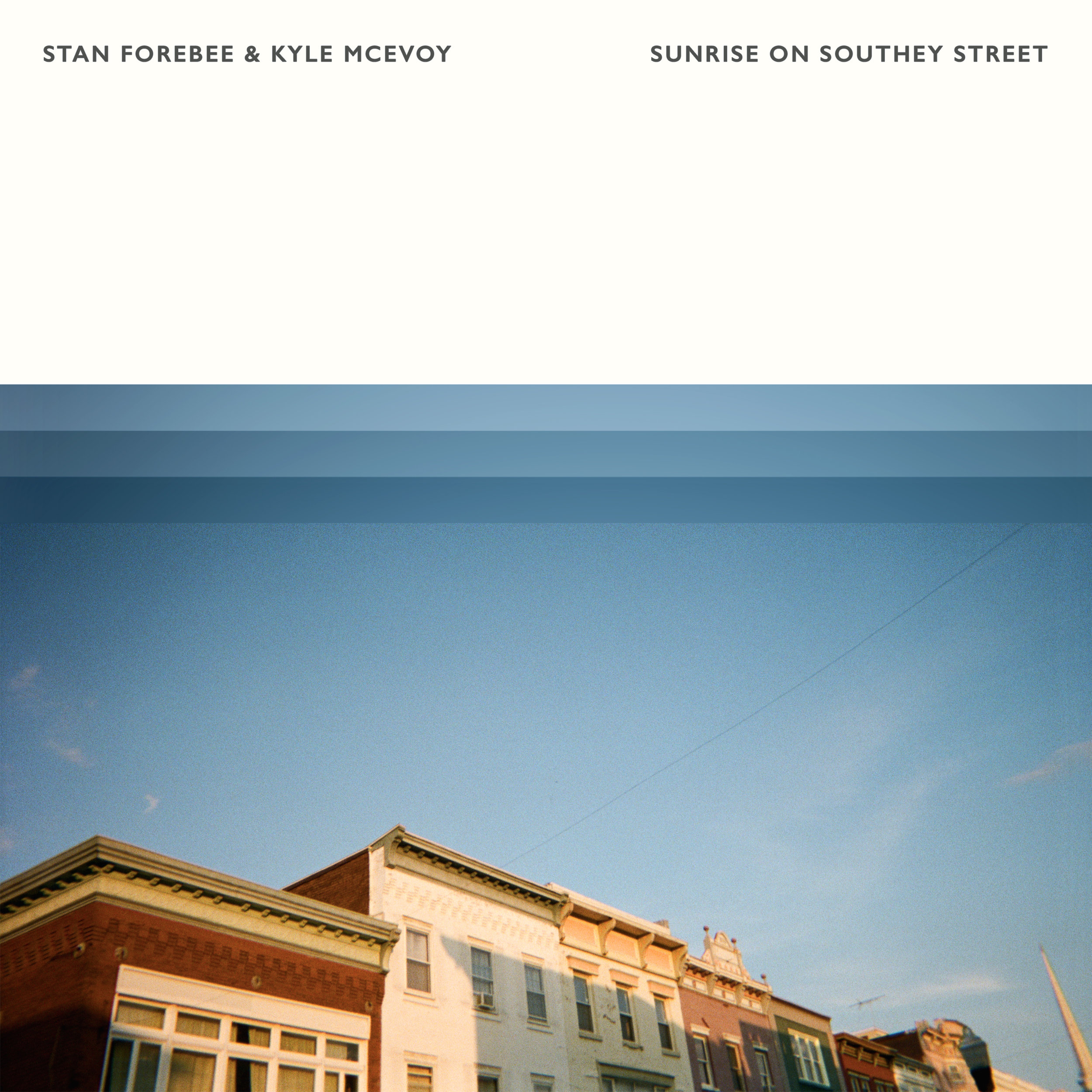 Stan Forebee & Kyle McEvoy - Sunrise On Southey Street