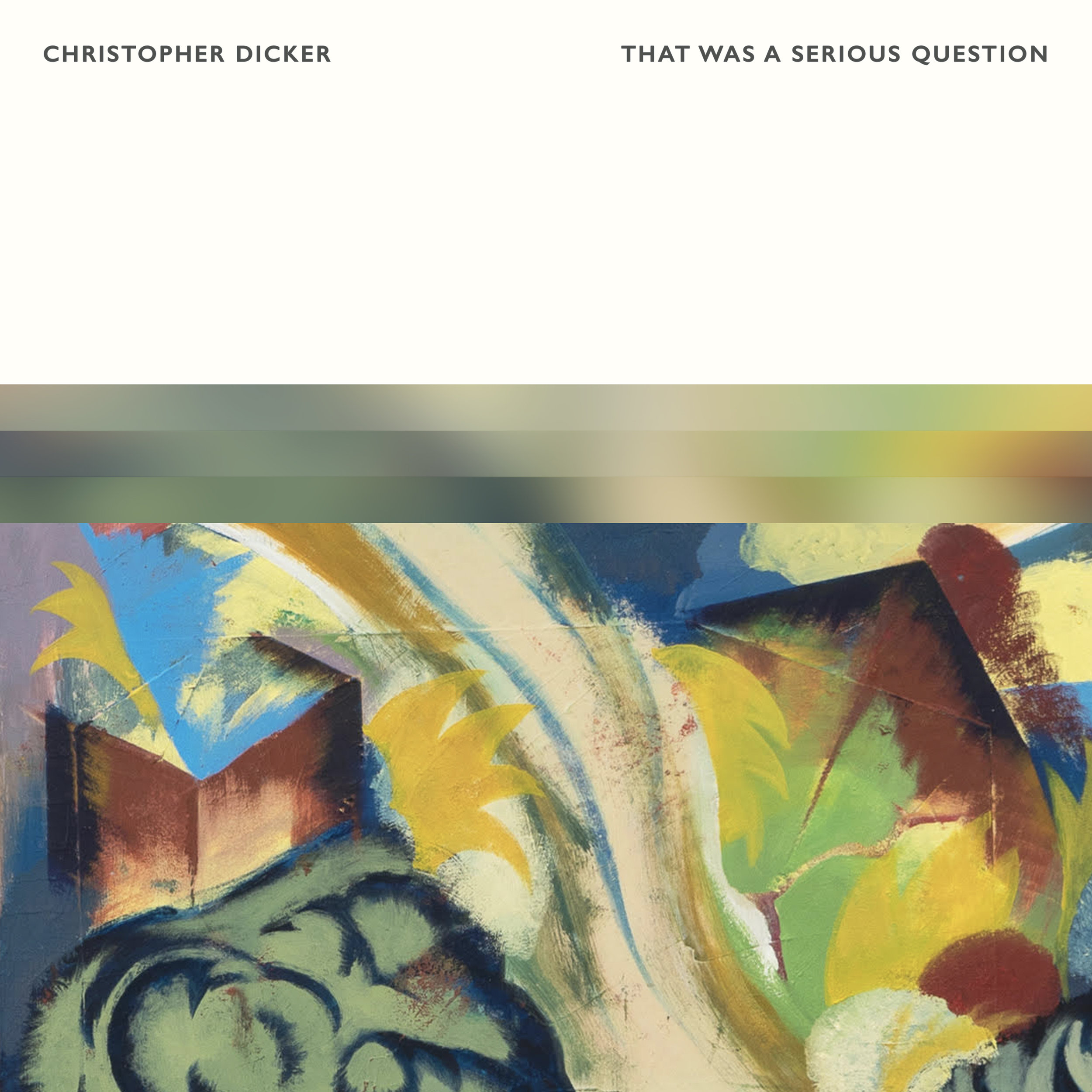 Christopher Dicker - That Was A Serious Question
