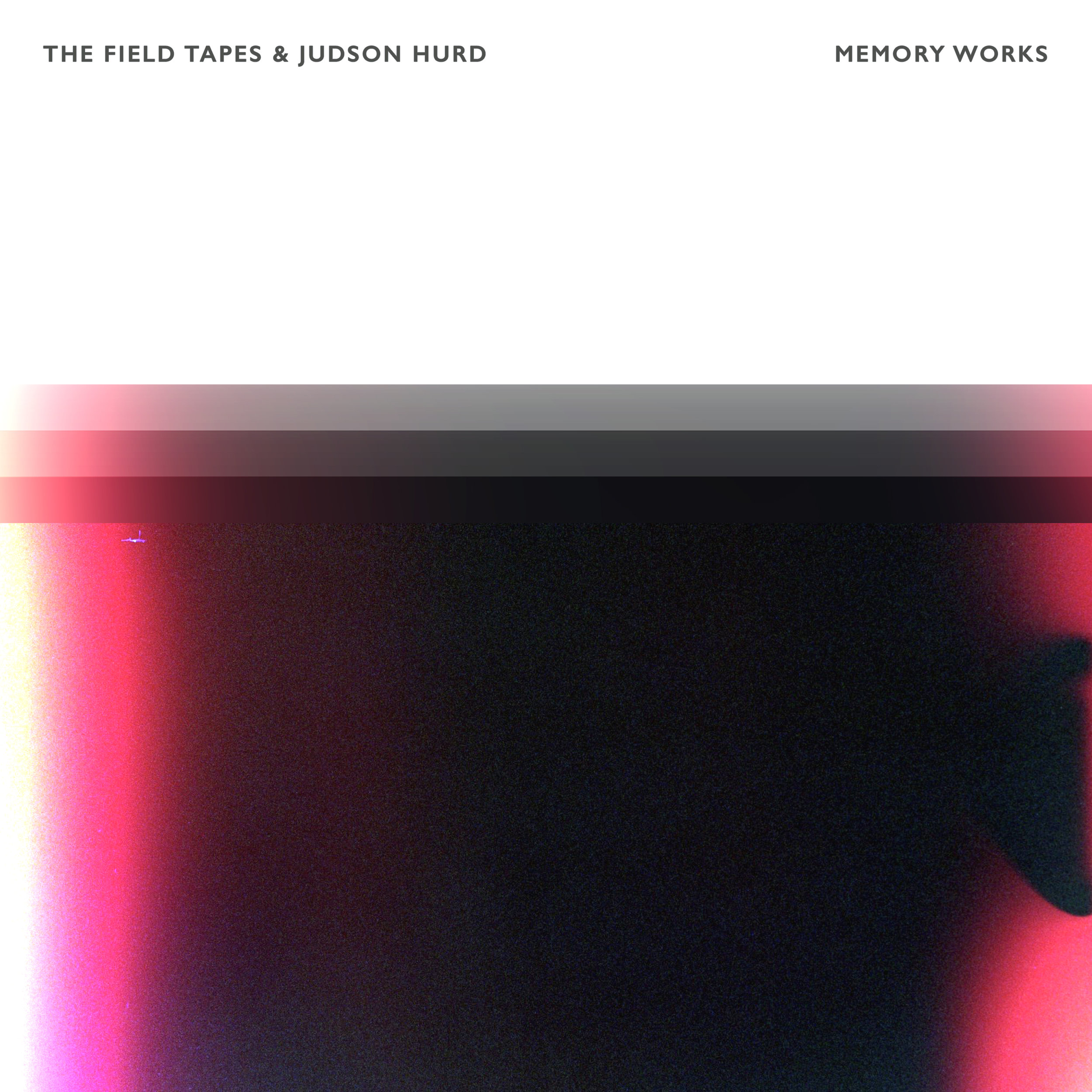 The Field Tapes & Judson Hurd - Memory Works