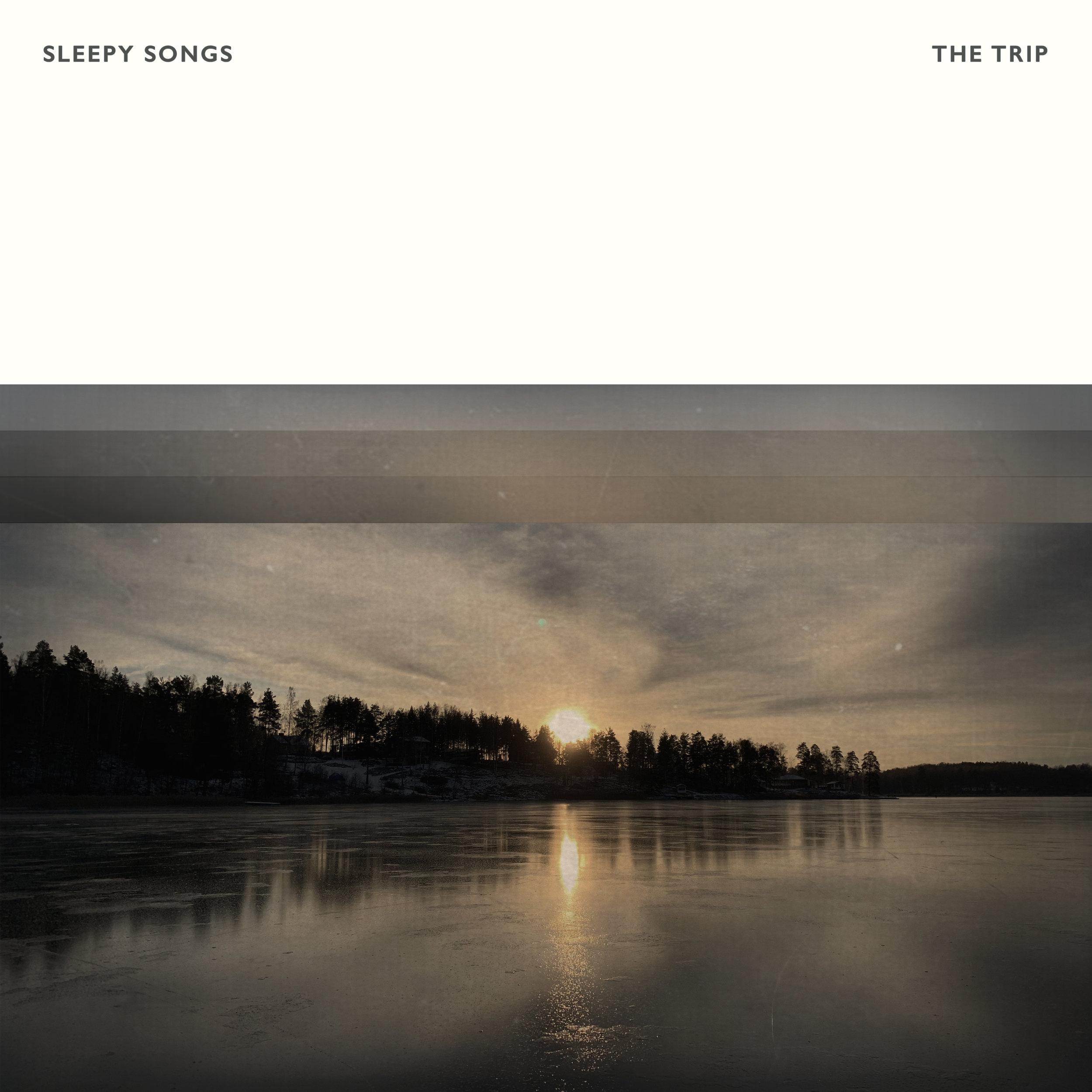 Sleepy Songs - The Trip
